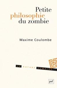 petite-philosophie-du-zombie-maxime-coulombe